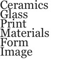 Ceramics:Glass:Print Materials:Form:Image